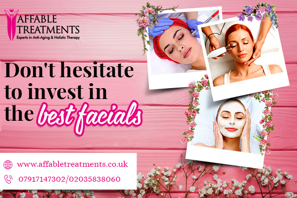 Don't hesitate to invest in the best facials